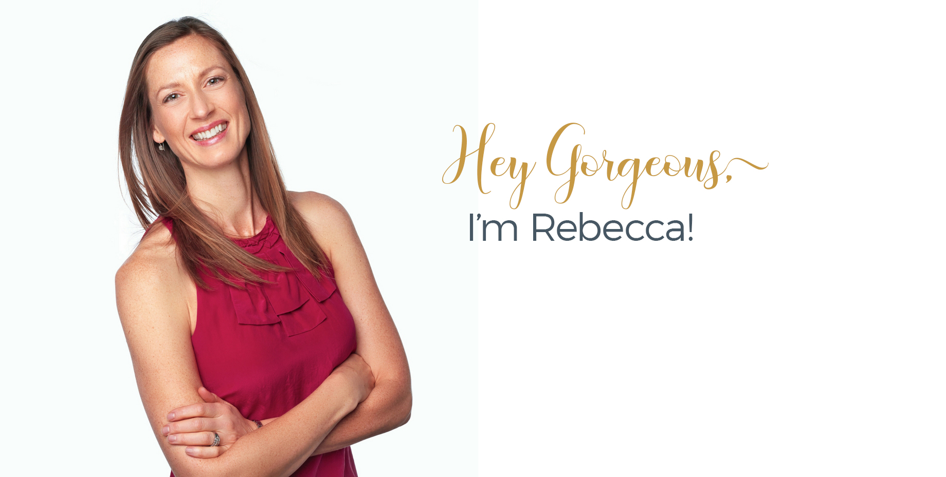 "Image of Rebecca with the words ""Hey Gorgeous, I'm Rebecca"""